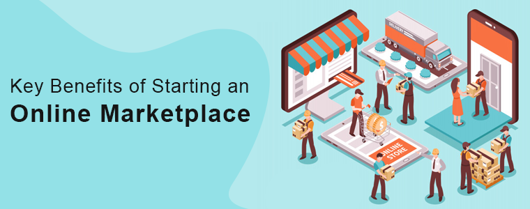 Key Benefits of Starting an Online Marketplace