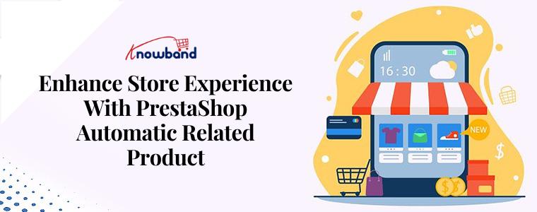 Mejore la experiencia de la tienda con el producto relacionado automático de PrestaShop