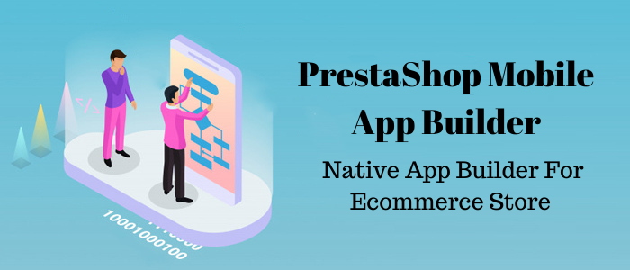 PrestaShop Mobile App Builder - Criador de aplicativos nativos para loja de comércio eletrônico