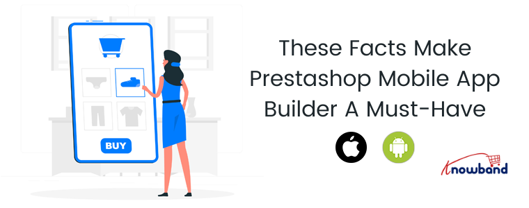 These facts make Prestashop mobile ap