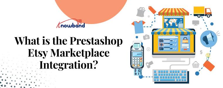 ¿Qué es la integración de Prestashop Etsy Marketplace?