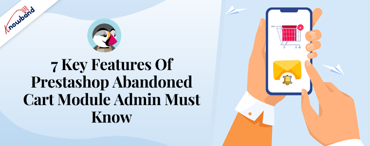 7 Key Features of Prestashop Abandoned cart module admin must know