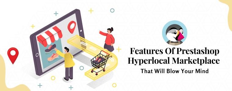 Características do mercado hiperlocal Prestashop que vão impressionar você