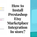 How to Install Prestashop Etsy Marketplace Integration in store
