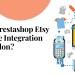 Why opt for Prestashop Etsy Marketplace Integration Addon