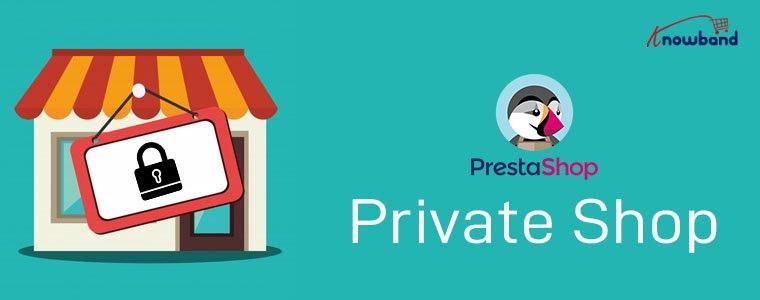 Top reasons to Choose Prestashop Private shop addon