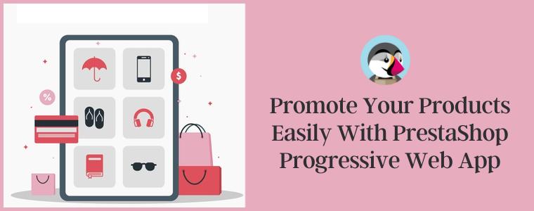 Promocione sus productos fácilmente con la aplicación web progresiva PrestaShop