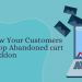 3 ways to know your customers using Prestashop Abandoned cart addon