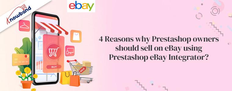 4 raisons pour lesquelles les propriétaires de Prestashop devraient vendre sur eBay en utilisant Prestashop eBay Integrator ?