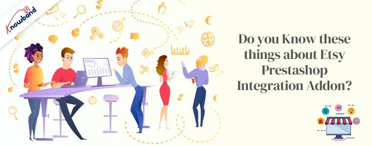 Connaissez-vous ces choses sur le module complémentaire d'intégration Etsy Prestashop?