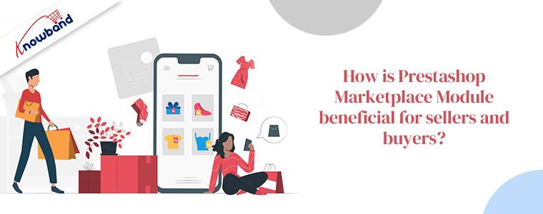 Comment le module Prestashop Marketplace est-il bénéfique pour les vendeurs et les acheteurs