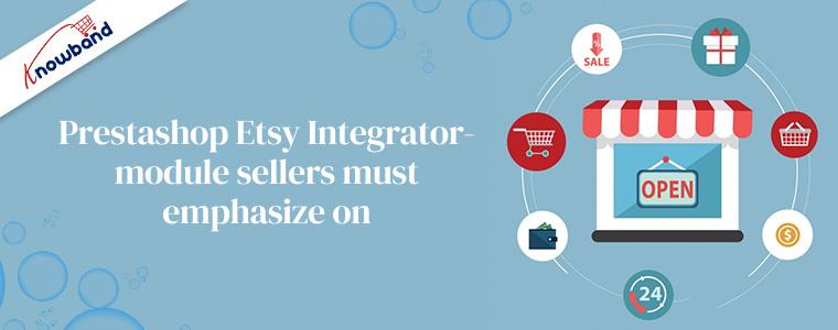 Les vendeurs de modules Prestashop Etsy Integrator- doivent insister sur