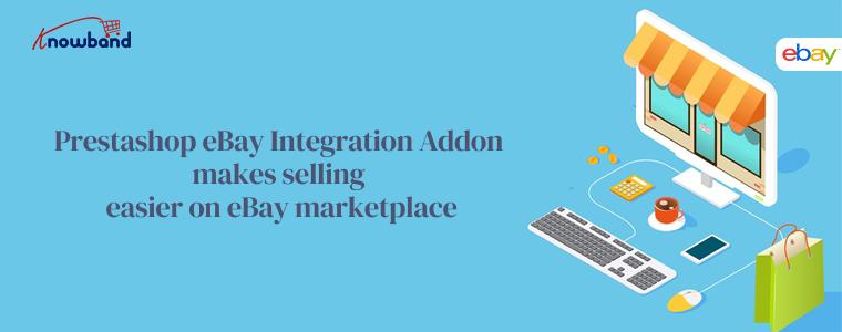 Prestashop eBay Integration Addon facilite la vente sur eBay Marketplace