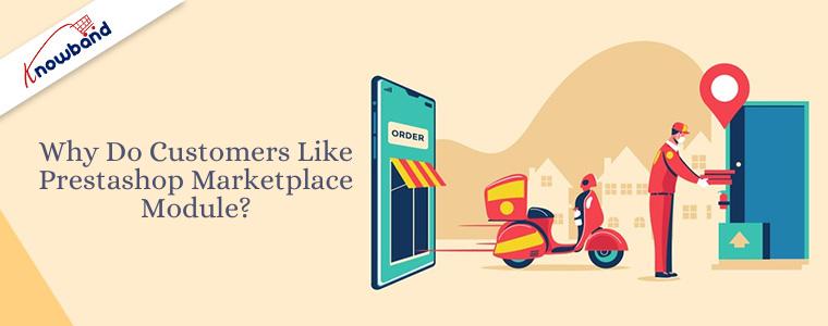 Pourquoi les clients aiment-ils le module Prestashop Marketplace